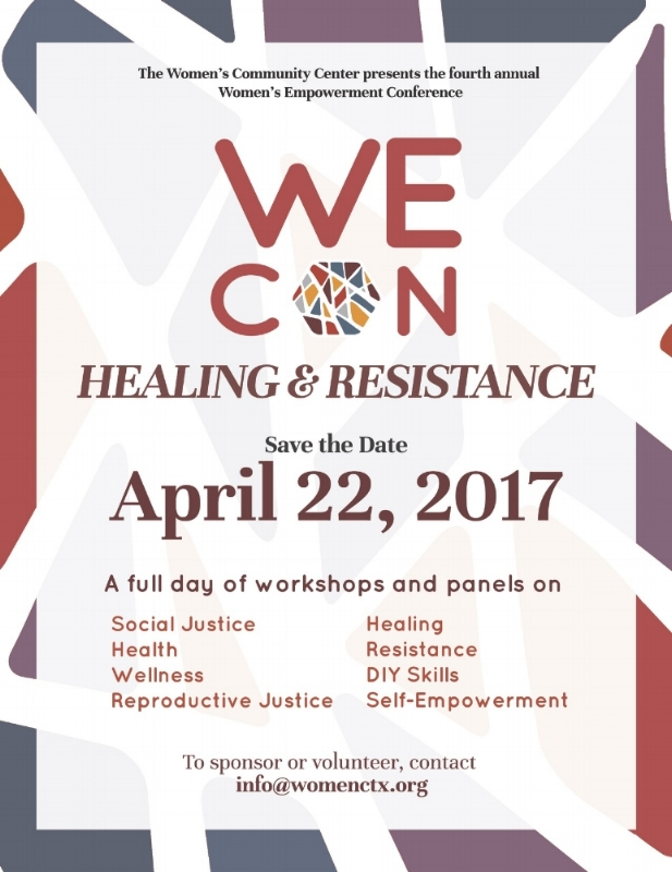 The fourth annual Women's Empowerment Conference (WE Con) is April 22, 2017. The event is a full day of workshops, and panels from 10 am to 5 pm at Austin Community College Eastview.