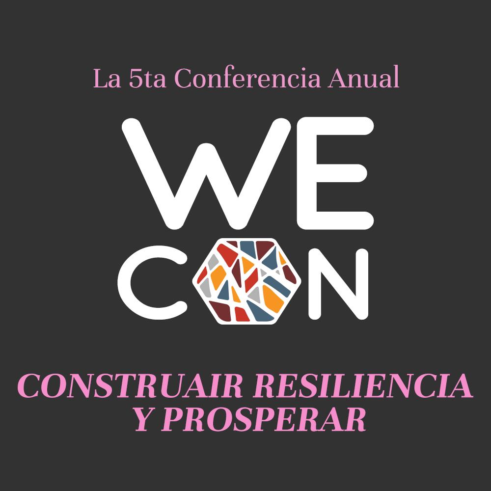 La 5ta Conferencia Anual onferencia de Empoderamiento de Mujeres. Construir Resiliencia y Prosperar