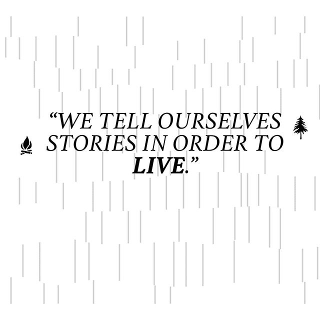 """We tell ourselves stories in order to live."" -Joan Didion 🔥🔥 __________________  #quotestoliveby #story #tellmorestories"