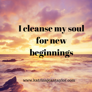 I cleanse my soul for new beginnings.PNG