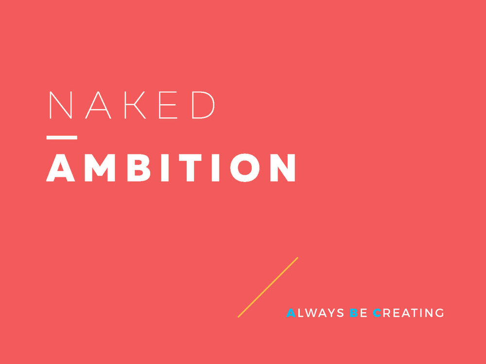 Naked Ambition Presentation Design