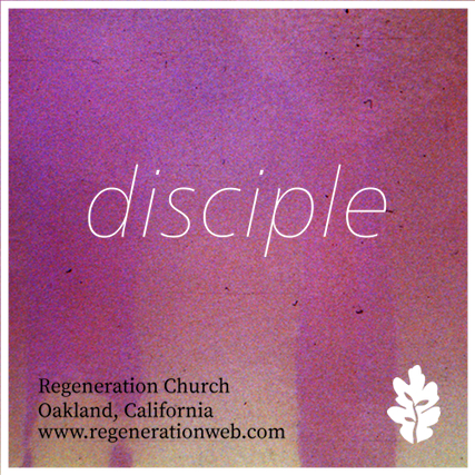 Disciple - Regeneration Church