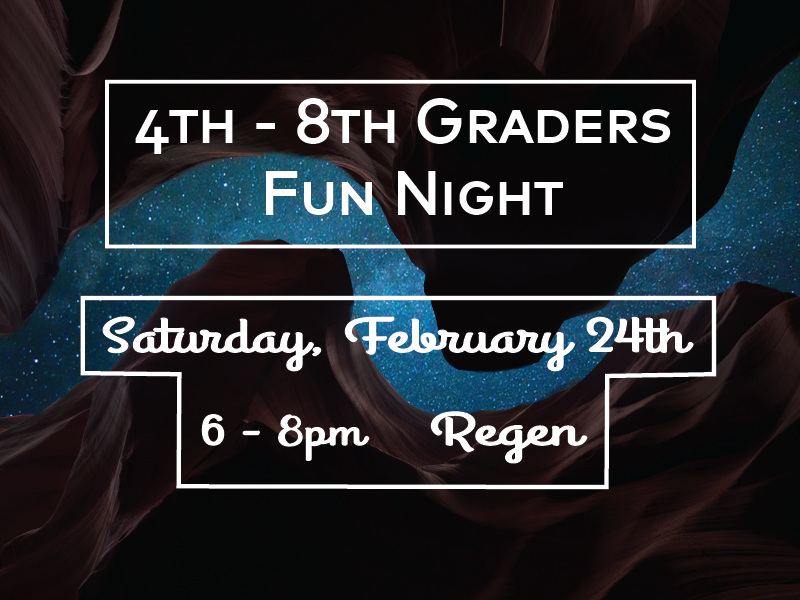 4-8th Graders Night 2-16-18.png