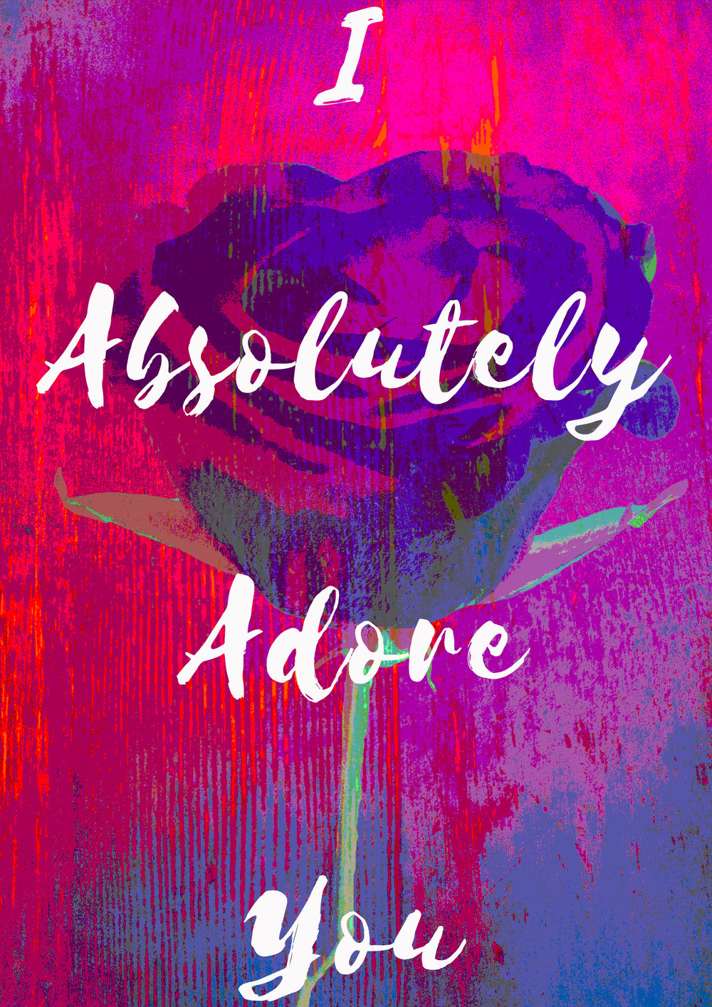 I Adore You - Digital Design, Prints available