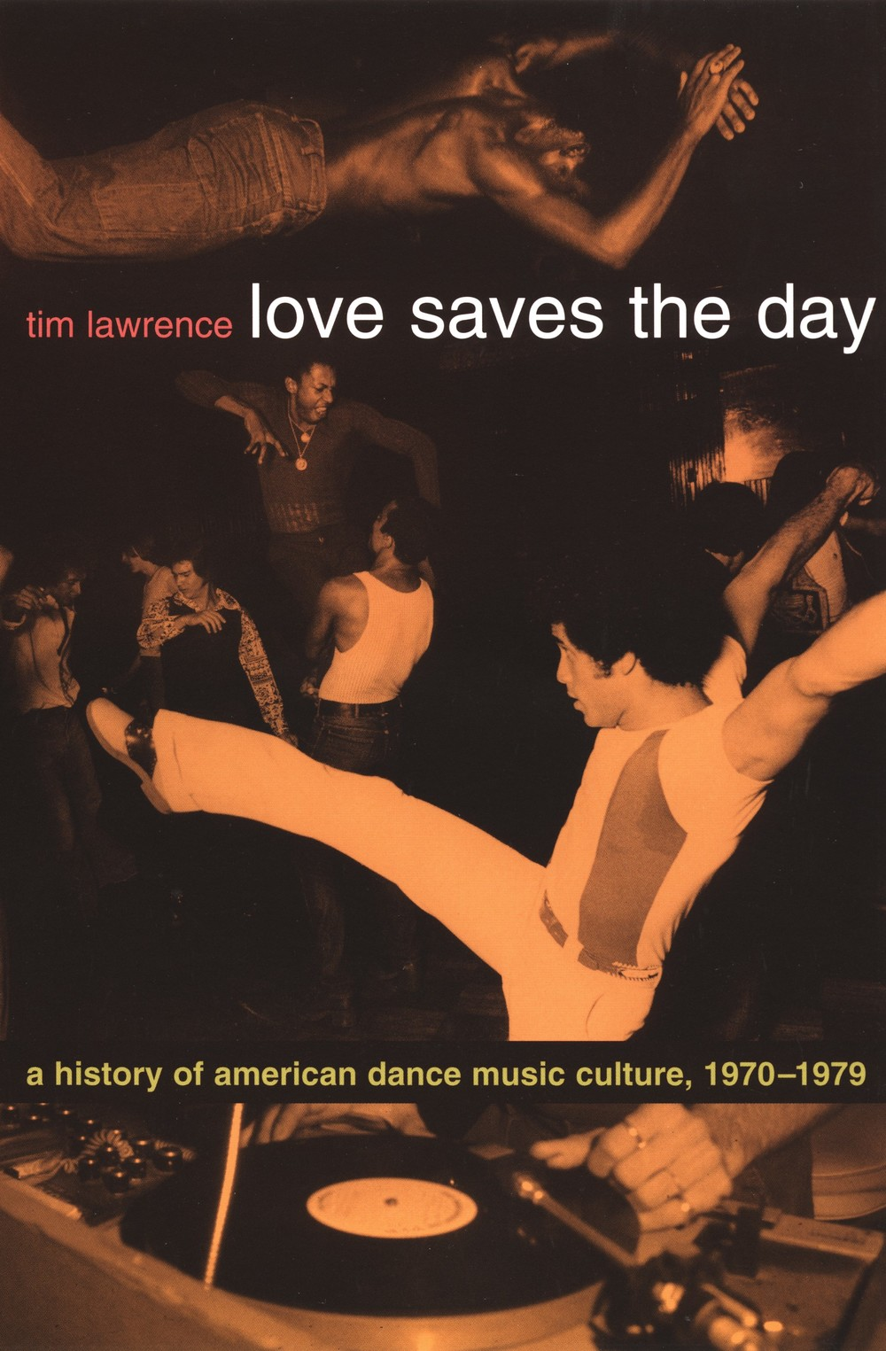 Tim Lawrence - Love Saves The Day: A History of American Dance Music Culture 1970-1979 .