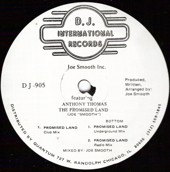 "Joe Smooth's 'The Promised Land' DJ906 1987. The titles use of ""the"" was dropped on subsequent releases."
