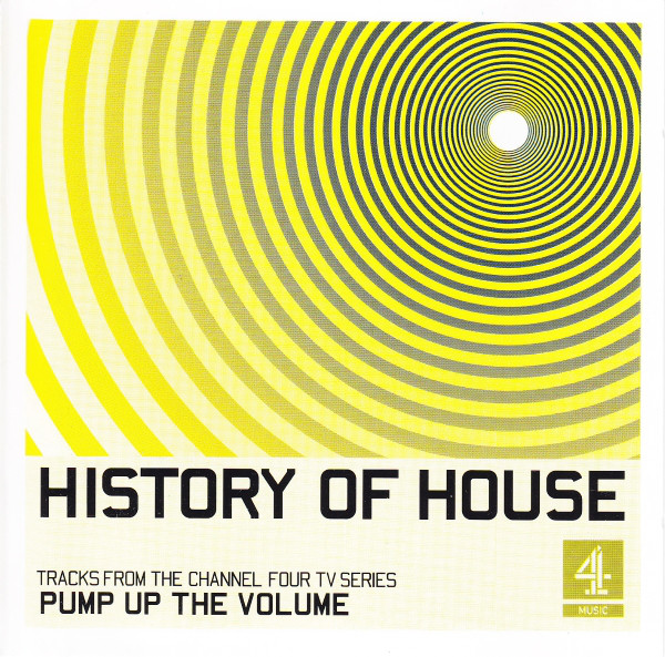 """""""History of House"""" tie in compilation for the much maligned """"Pump Up The Volume"""" documentary."""