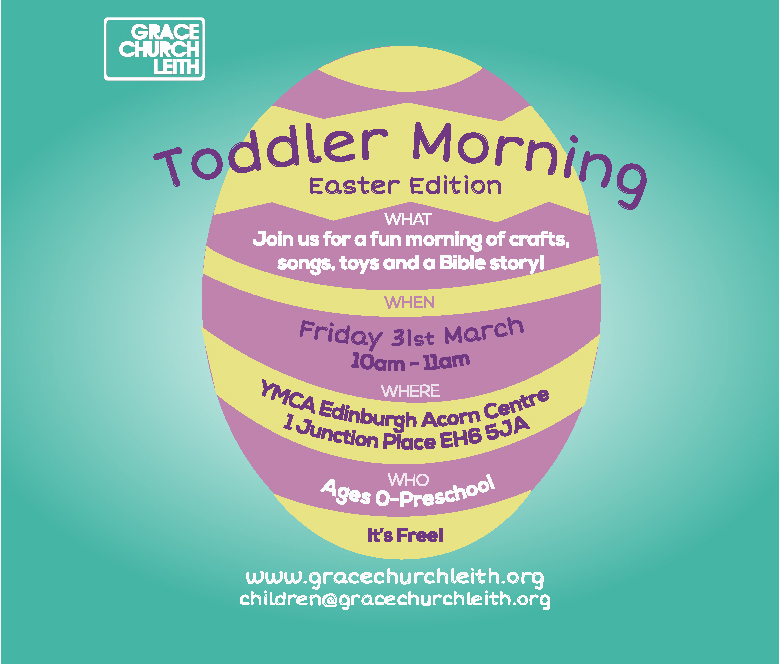 Grace Church Leith Edinburgh Toddler Morning Easter Edition