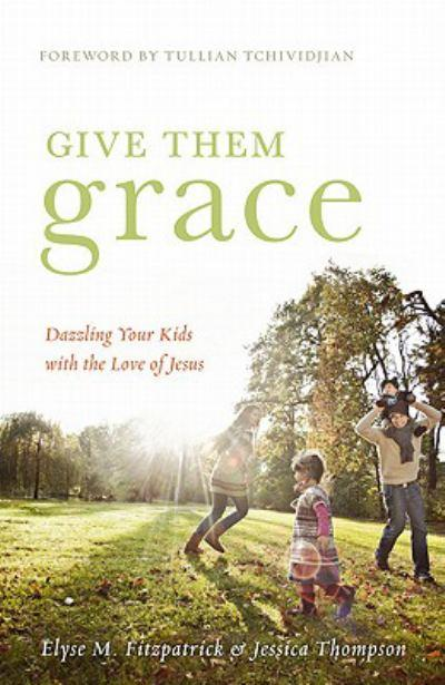 give-them-grace-dazzling-your-kids-with-the-love-of-jesus1.jpg