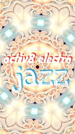 Activ8 electro jazz - 7/03
