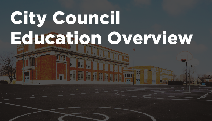 City Council Education Overview