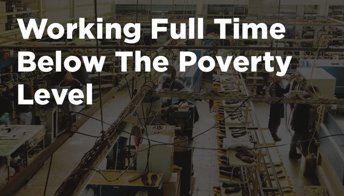 Working Full Time Below The Poverty Level