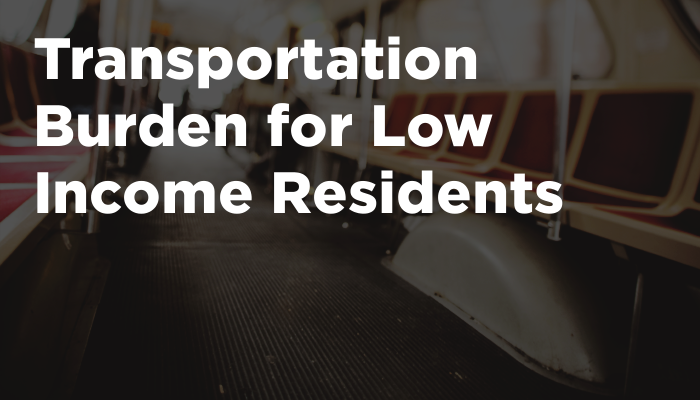 Transportation Burden for Low Income Residents
