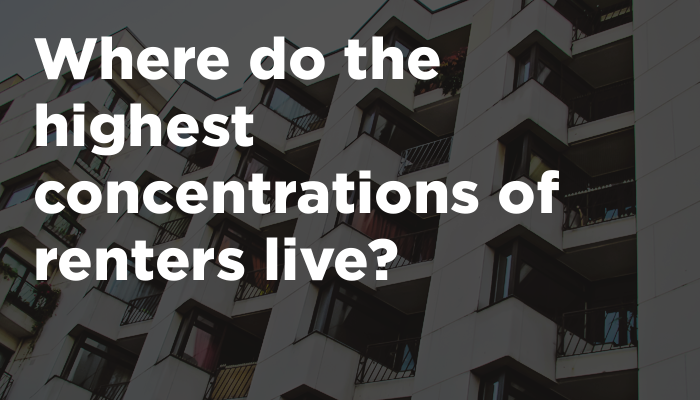 Where do the highest concentrations of renters live?