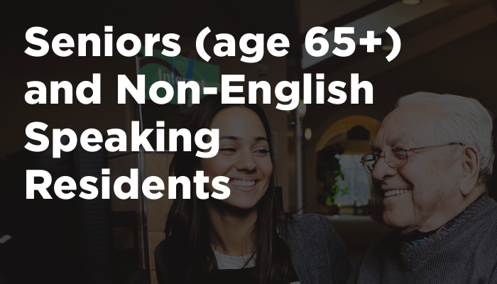 Seniors (age 65+) and Non-English Speaking Residents