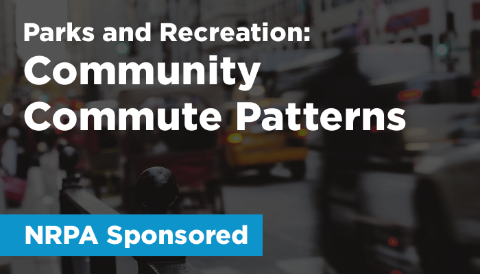 Parks & Recreation (NRPA Sponsored): Community Commute Patterns