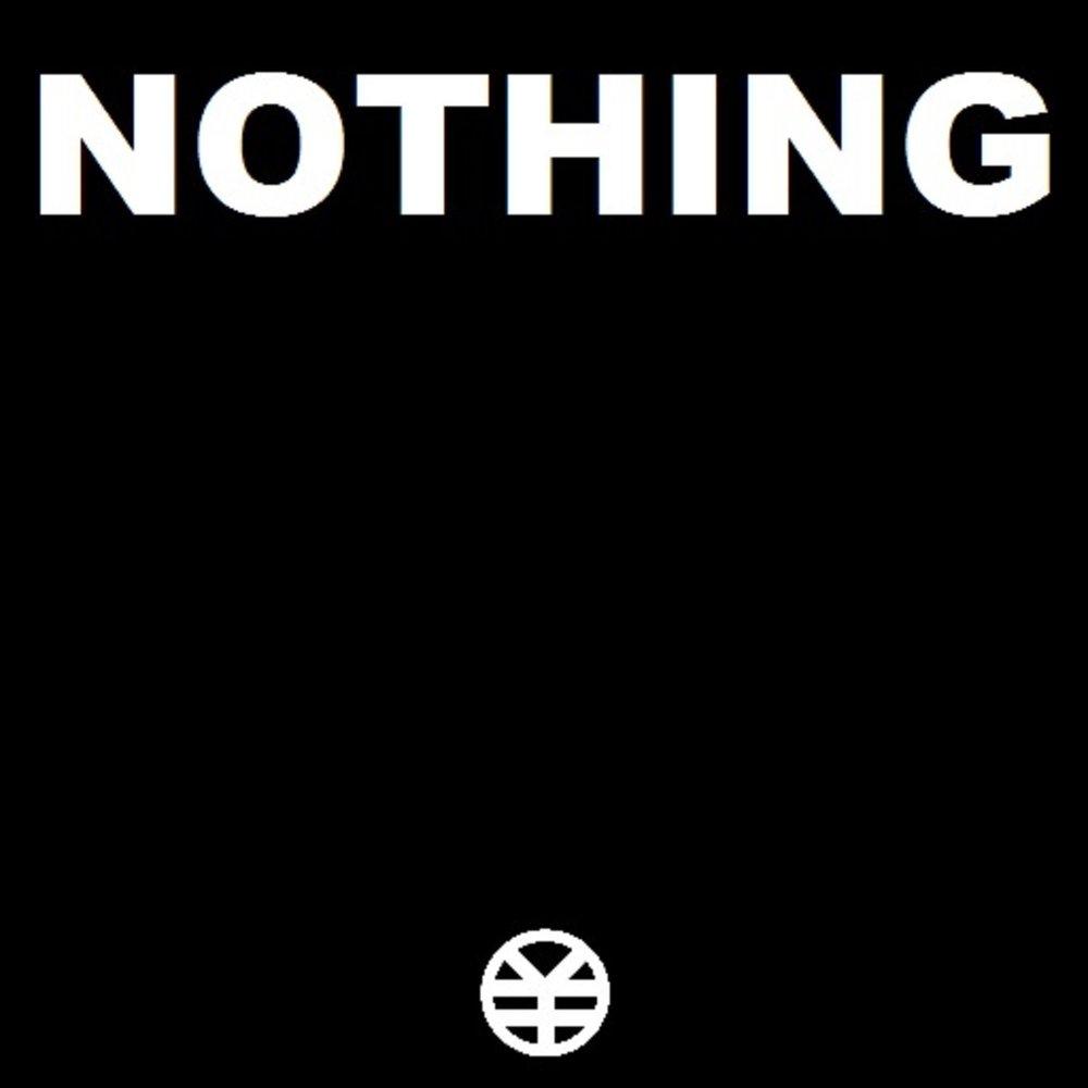N O T H I N G - album 2017$1.00