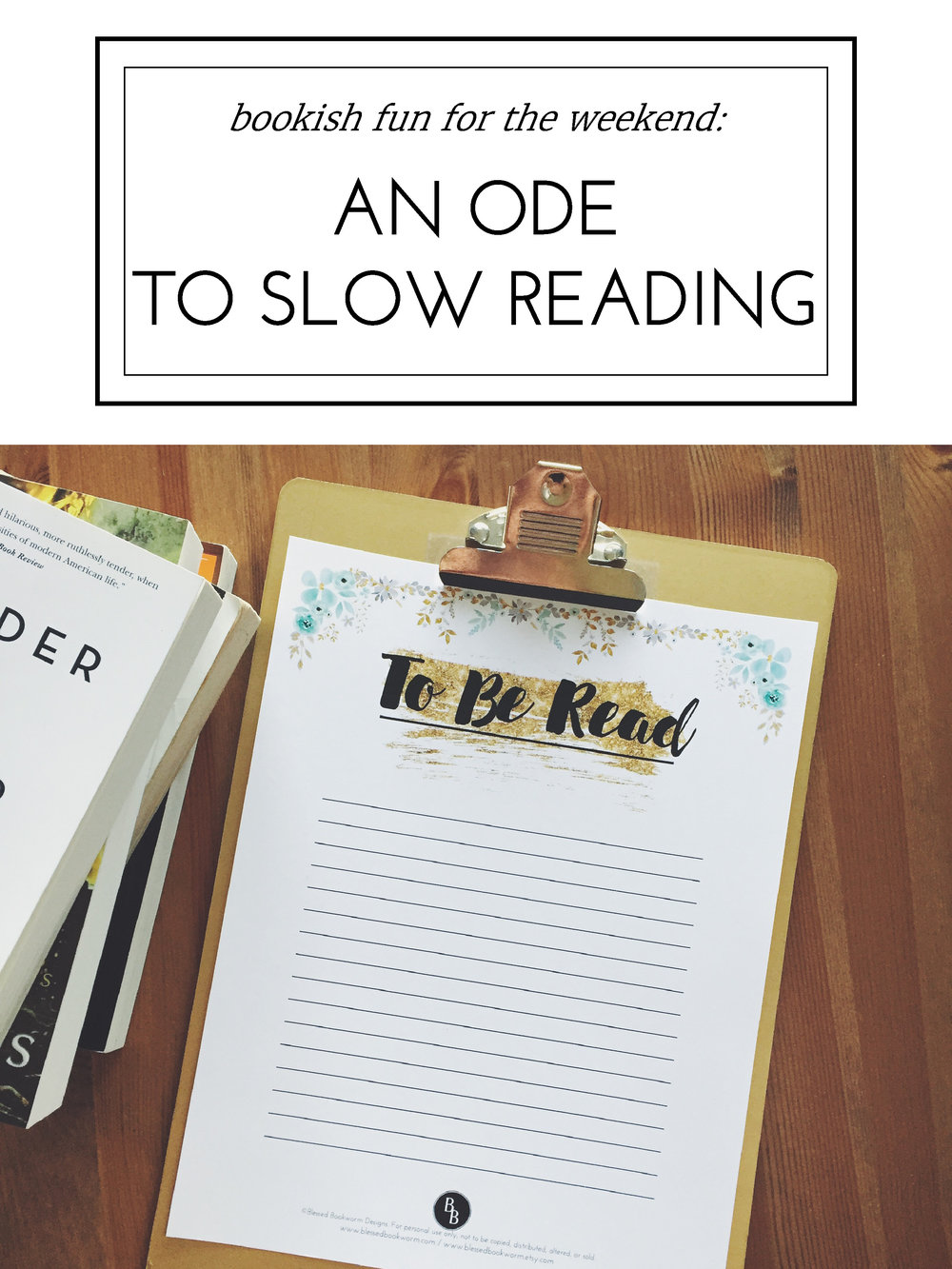 Blessed Bookworm's An Ode to Slow Reading