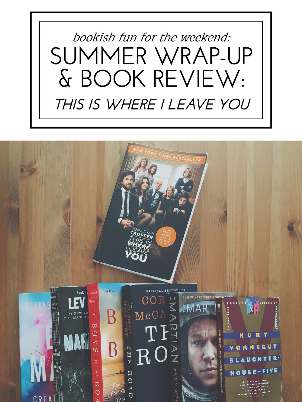 Blessed Bookworm Summer Wrap-Up & Book Review: Jonathan Tropper's 'This is Where I Leave You'