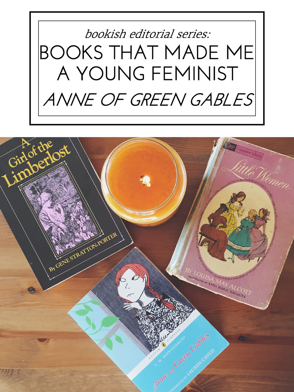 Blessed Bookworm Series: Books That Made Me A Young Feminist, Anne of Green Gables