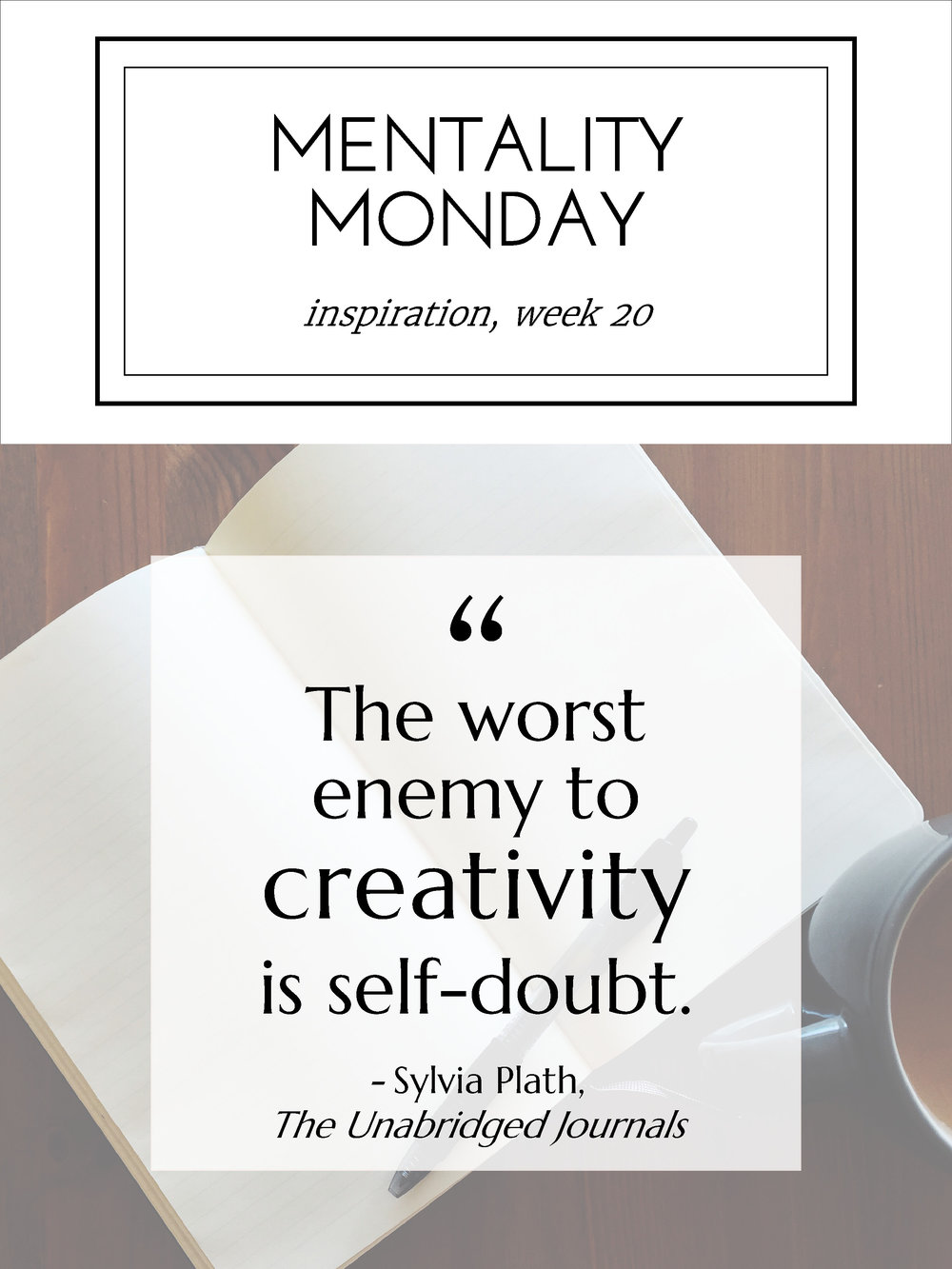 "Blessed Bookworm - Mentality Monday: ""The worst enemy to creativity is self-doubt."" - Sylvia Plath, The Unabridged Journals of Sylvia Plath"