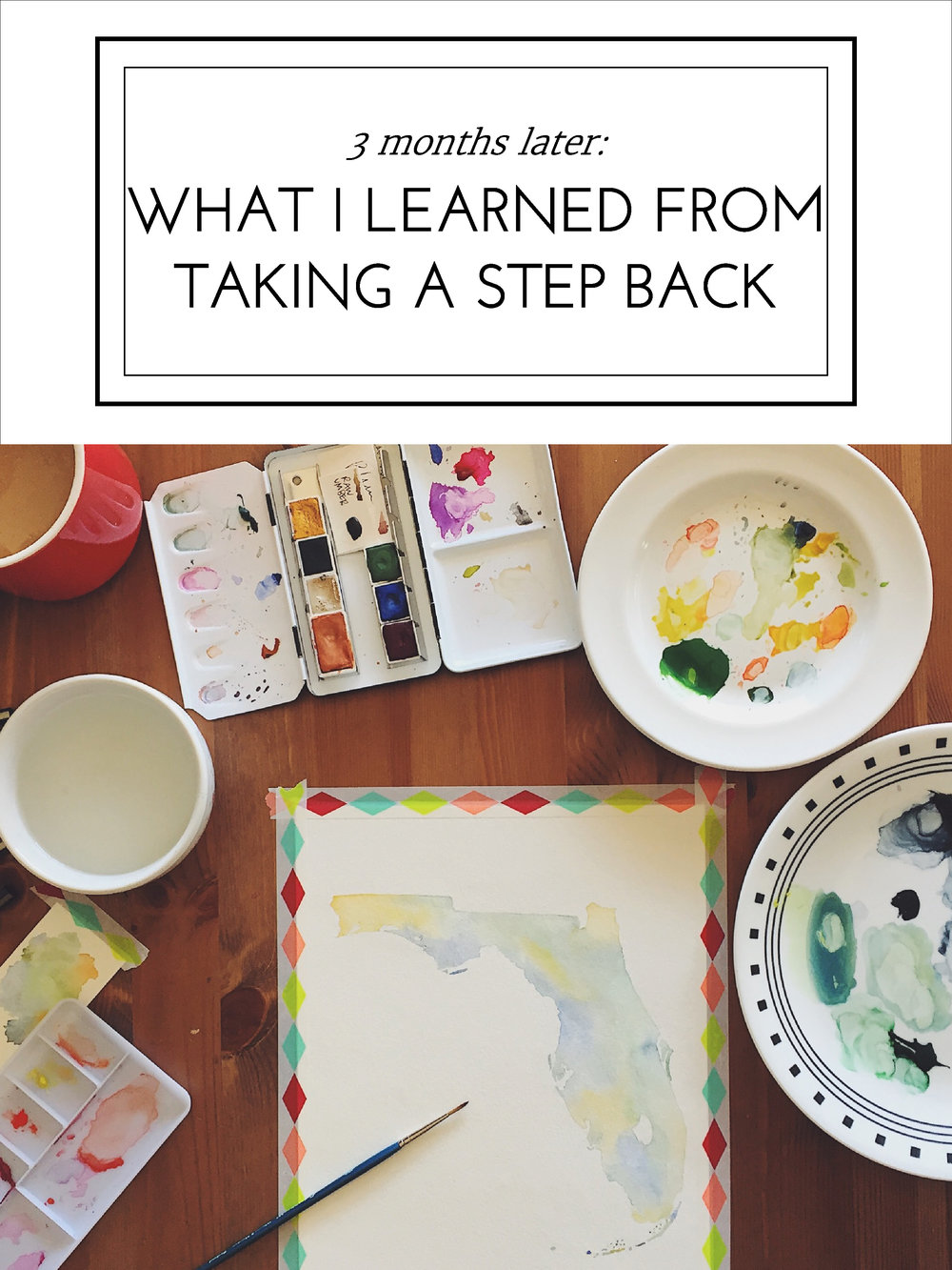 3 Months Later: What I Learned From Taking A Step Back