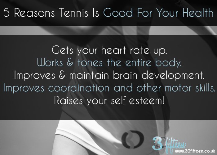 30fifteen 5 reasons tennis is good for your health.jpg