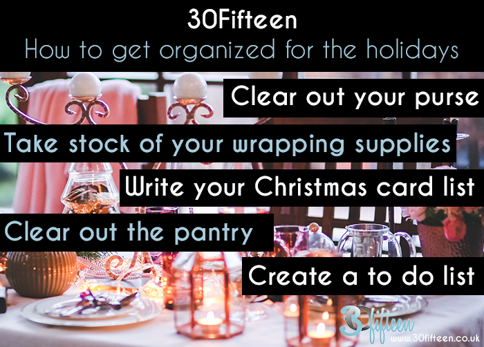 30Fifteen How to get organized for the holidays.jpg