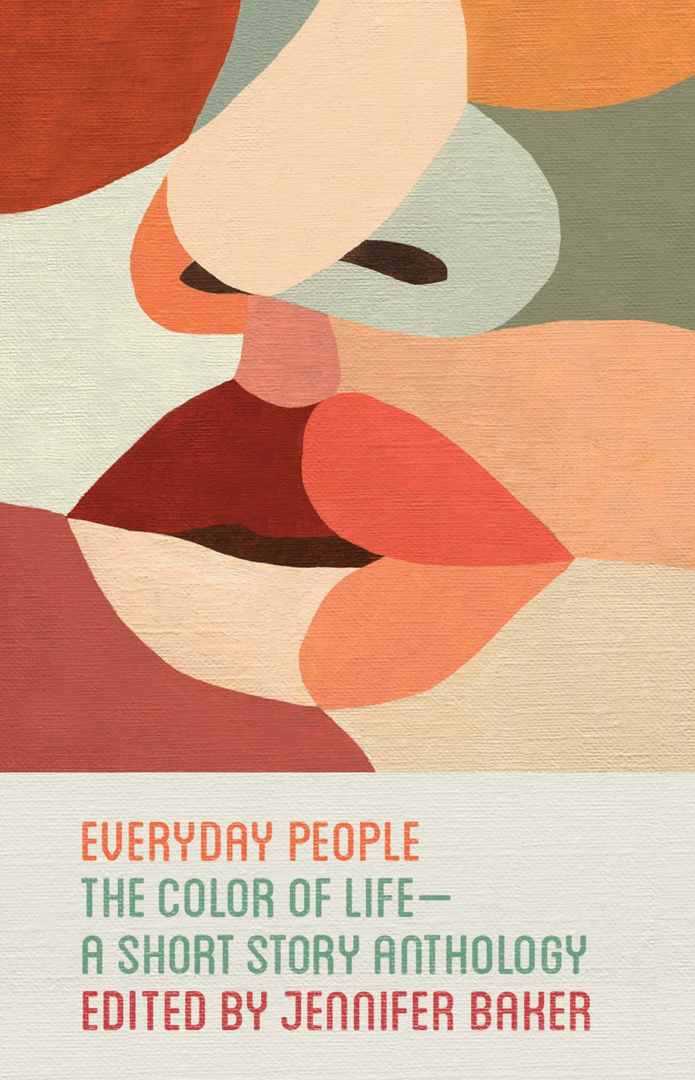 Everyday People: The Color of Life — A Short Story Anthology  (August 28, 2018, Atria Books)