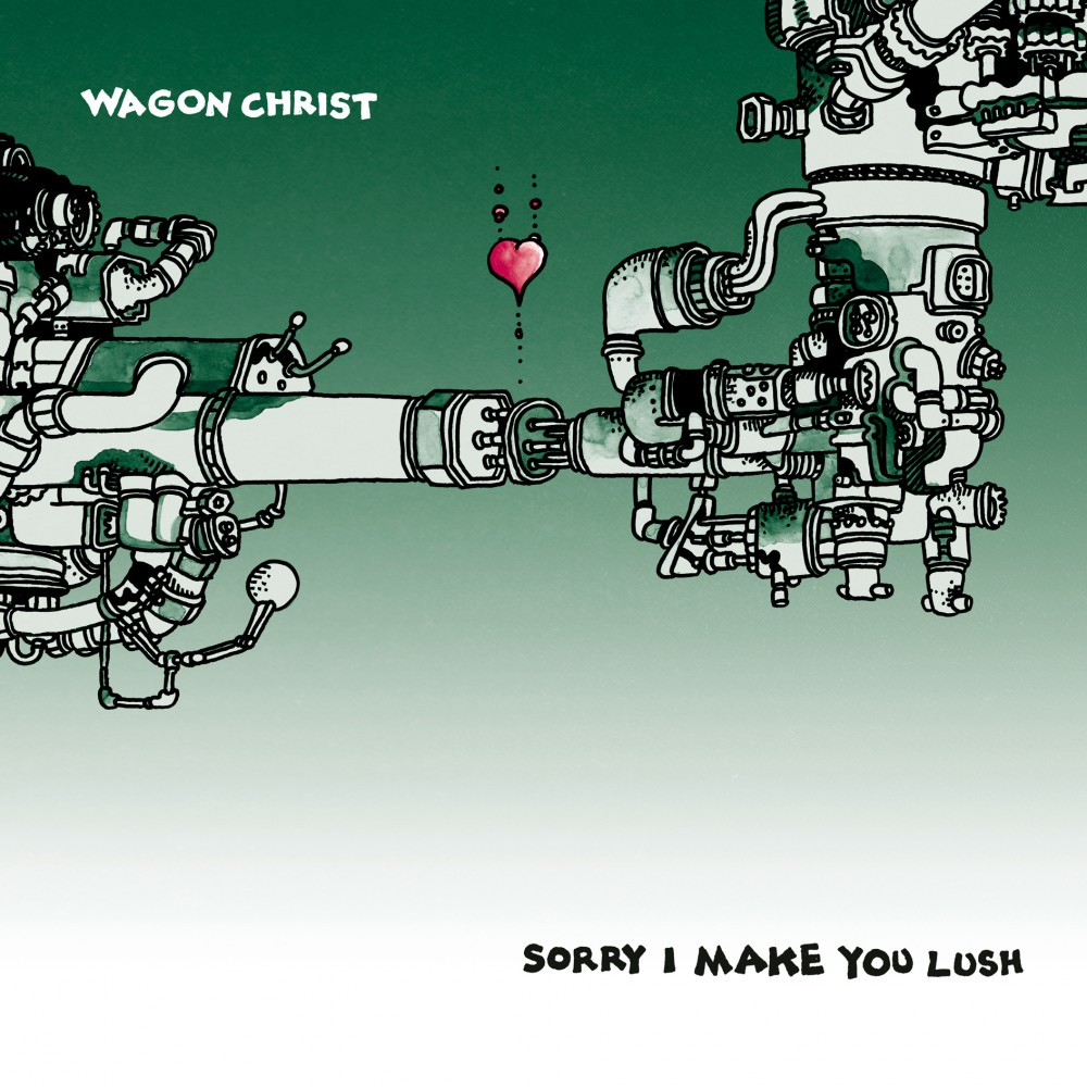 Wagon Christ (Luke Vibert) - Sorry I Make You Lush