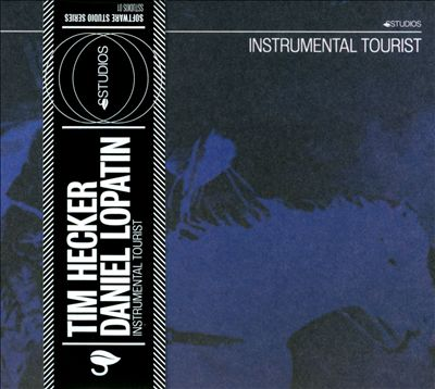 Tim Hecker & Daniel Lopatin - Instrumental Tourist