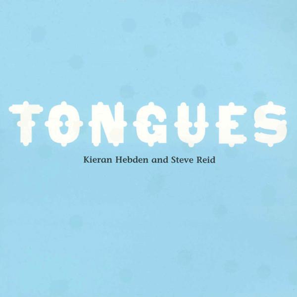 Kieran Hebden & Steve Reid – Tongues