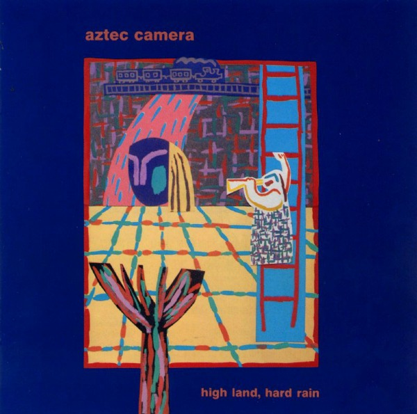 Aztec Camera - High Land, Hard Rain