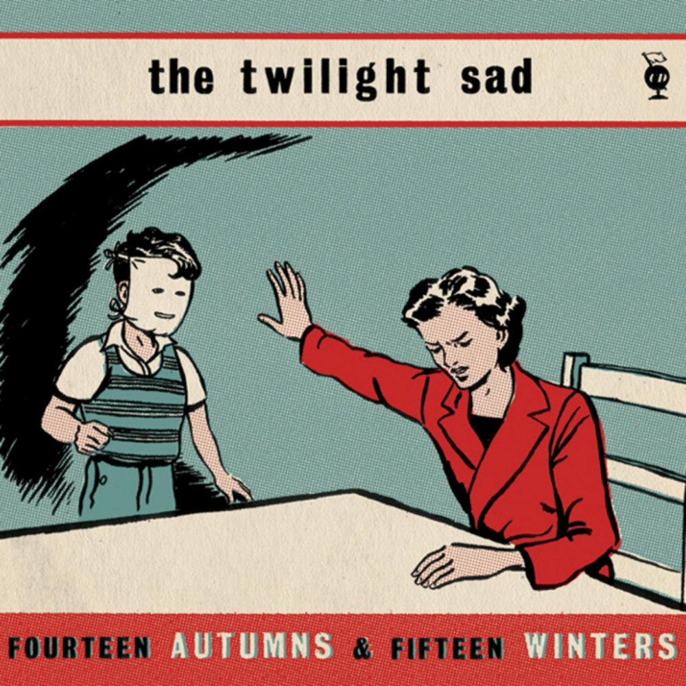 The Twilight Sad ‎– Fourteen Autumns & Fifteen Winters