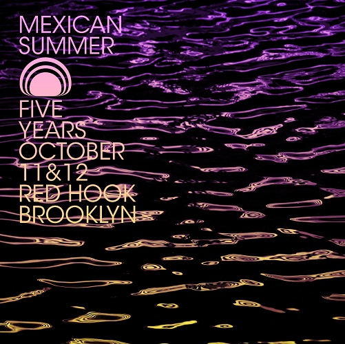 Mexican Summer 5th Anniversary