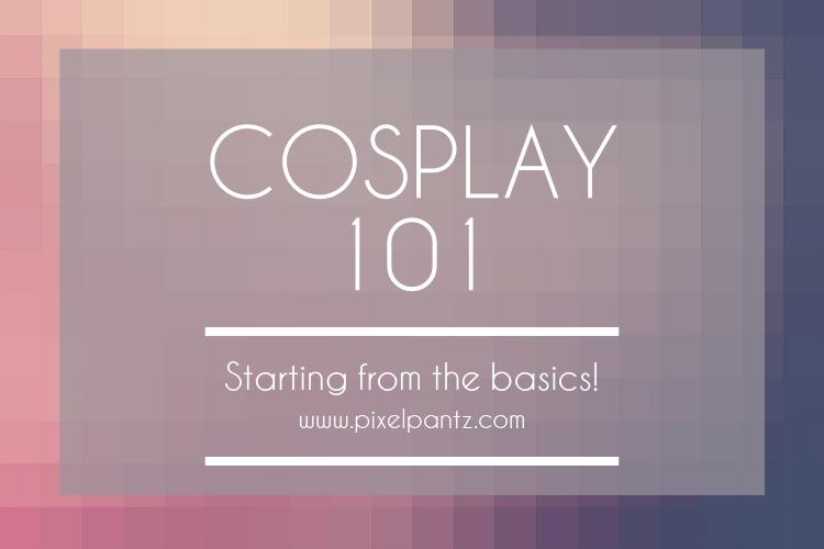 Cosplay 101 Intro
