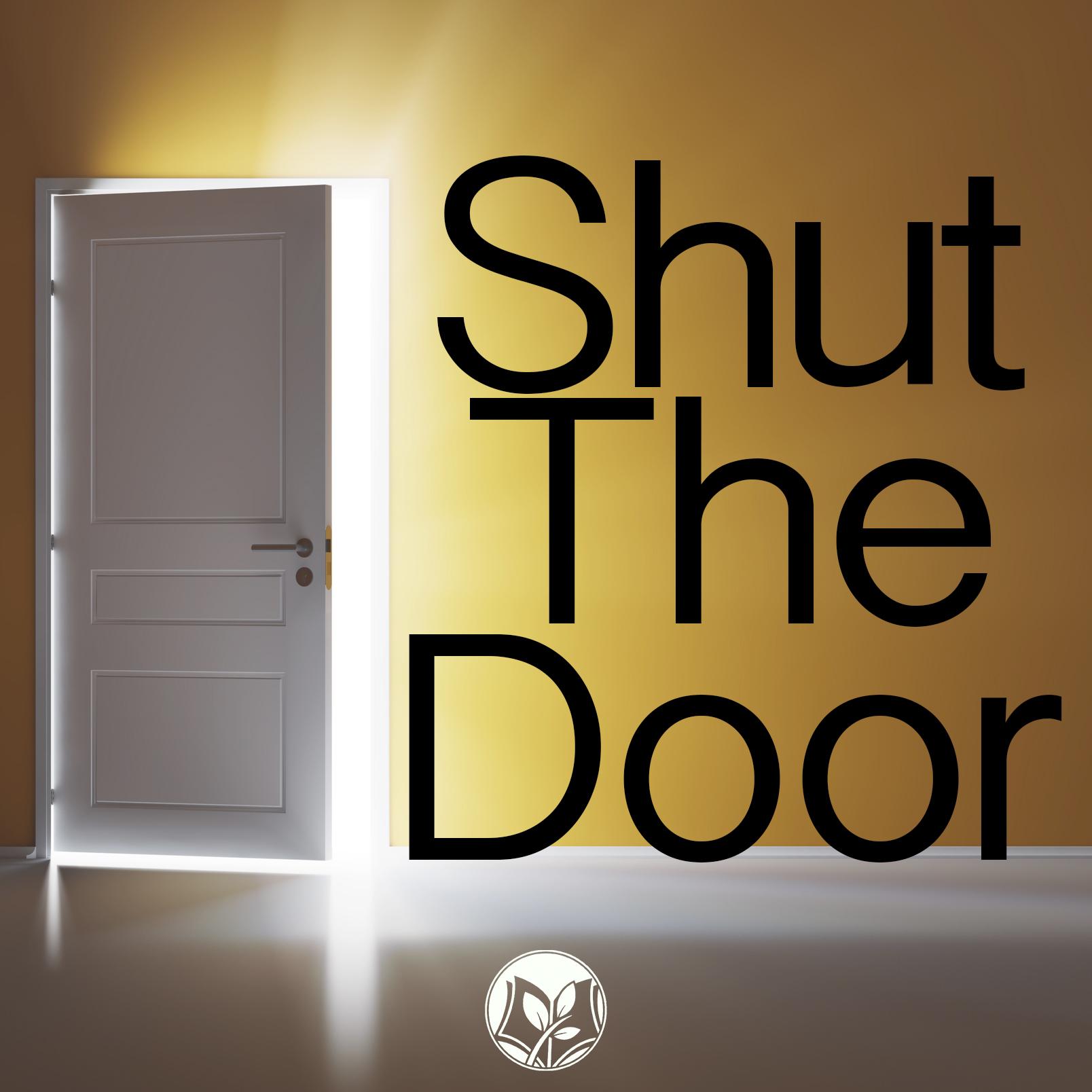 Shut The Door & Shut The Door \u2014 New Life Community Church Pezcame.Com