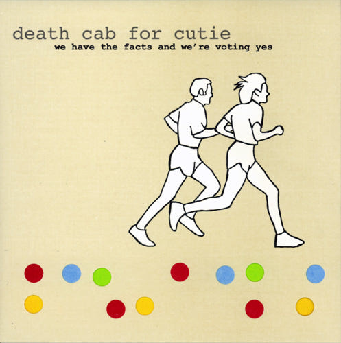 Death Cab for Cutie We Have The Facts and We're Voting Yes
