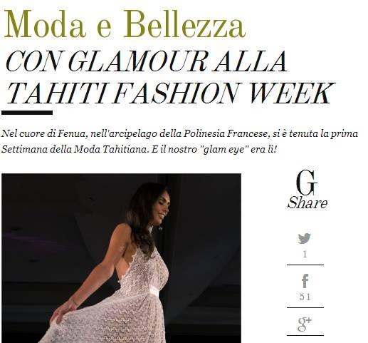 Site web Glamour Italia - Juin 2014 - Retour en image sur la soirée de prestige de la 1ère Tahiti Fashion Week à l'hôtel Le Méridien Tahiti. Miel.A Tahiti a accessoirisé le défilé de la créatrice Gaëlle F