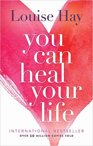 You Can Heal Your Life -