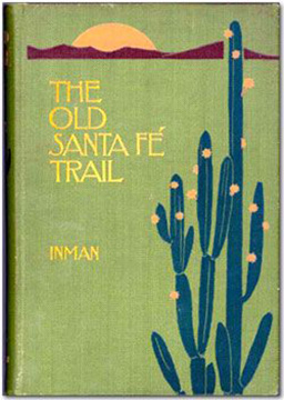 The Old Santa Fe Trail by Colonel Henry Inman, Illustrated by Frederick Remeington, 1987