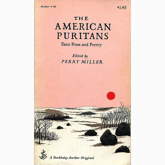 The American Puritans: Their Prose and Poetry by Perry Miller, 1956, Cover and Typography by Edward Gorey