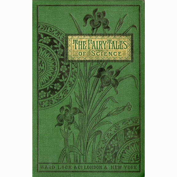The Fairy Tales of Science, John Cargill Brough, Ward Lock and Co, London 1857and New York