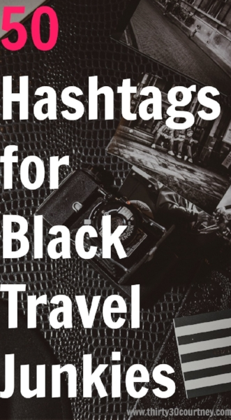 What are your favorite hashtags to use on Instagram? Check out my post on 50 hashtags for black travel junkies.  Let me know which ones are your favorite!
