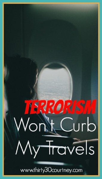 Thirty30Courtney-TerrorismWontCurbMyTravels