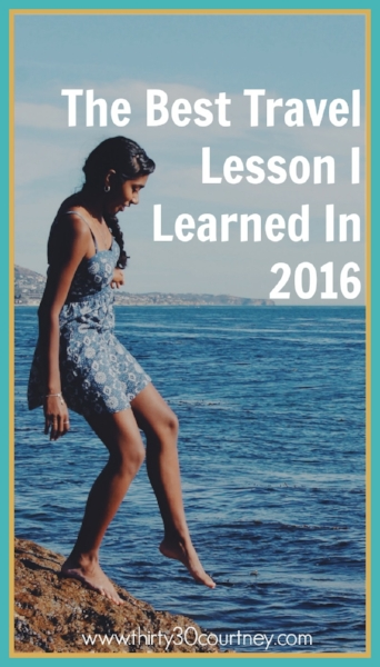What lessons have you learned from your travels this year? I am pretty satisfied with what I have gained from my various trips this summer and plan to apply the lessons learned in 2017! Share your thoughts with me on www.thirty30courtney.com