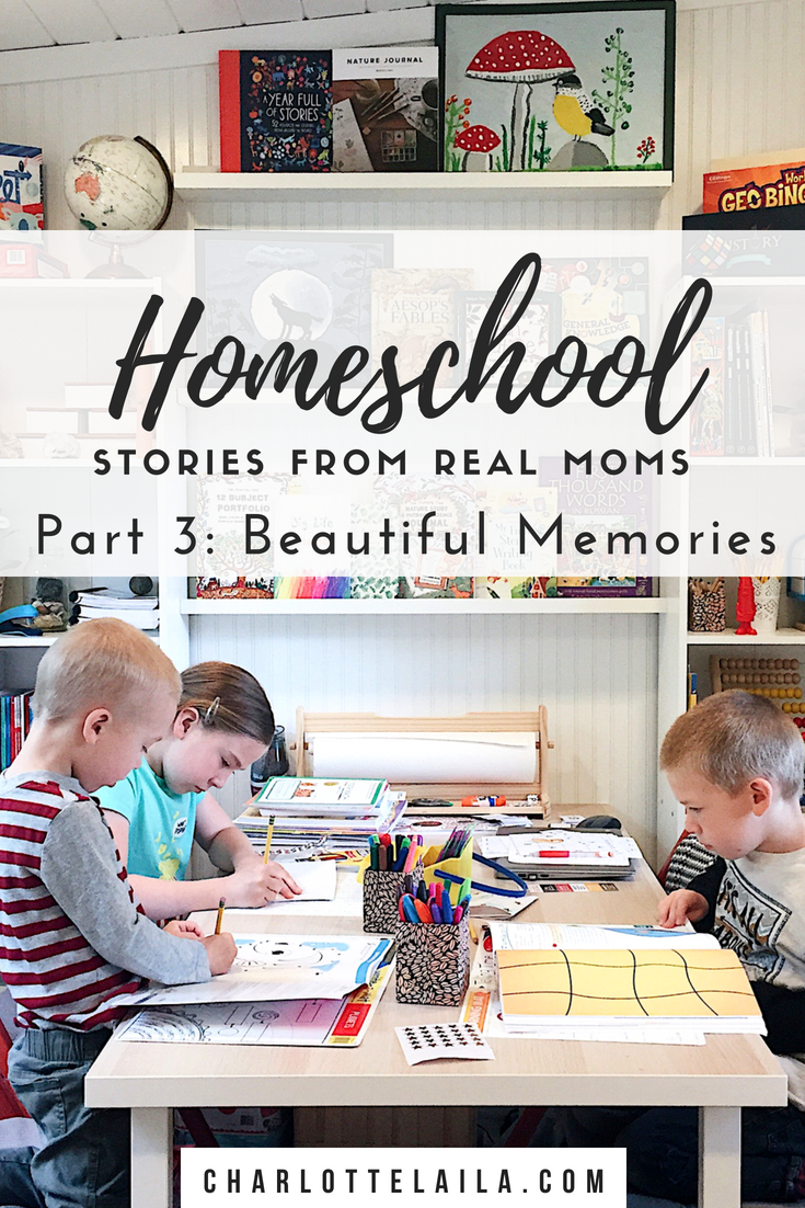 Homeschool Stories From Real Moms Part 3: Beautiful Memories