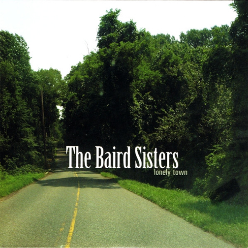 The Baird Sisters - Lonely Town | Engineer, Mixer