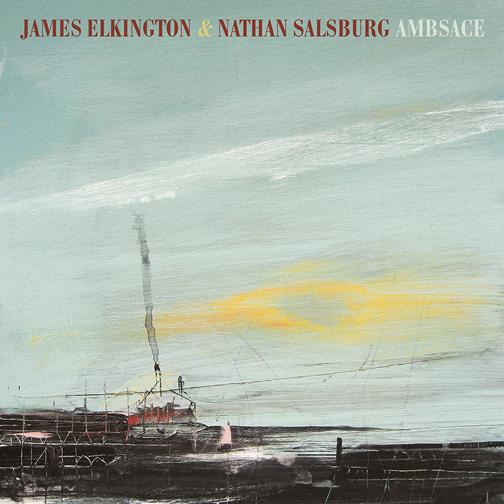 James Elkington & Nathan Salsburg - Ambsace (Paradise of Bachelors) | Mixer