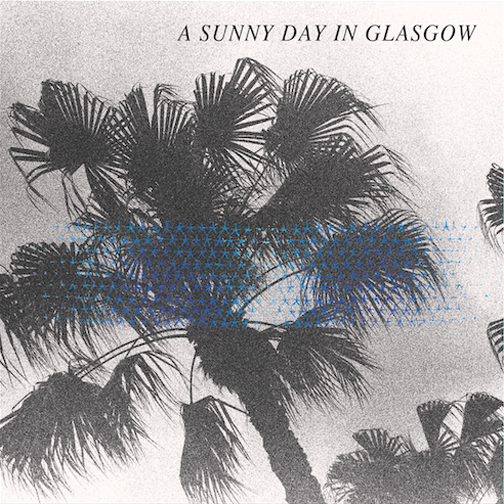 A Sunny Day in Glasgow - Sea when Absent (Lefse) | Co-Producer, Mixing, Primary Engineer